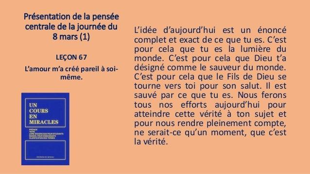 Présentation de la pensée centrale de la journée du 8 mars (1) L'idée d'aujourd'hui est un énoncé complet et exact de ce q...