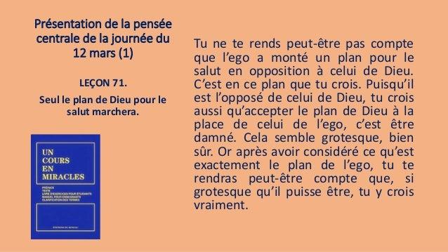 Présentation de la pensée centrale de la journée du 12 mars (1) Tu ne te rends peut-être pas compte que l'ego a monté un p...