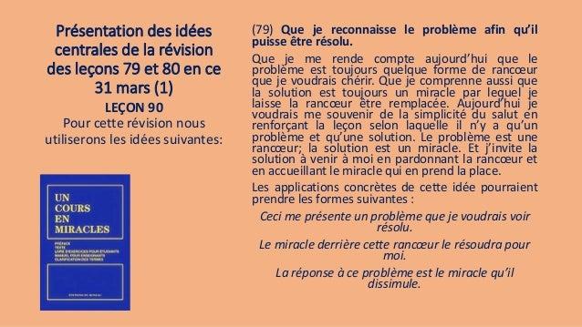 Présentation des idées centrales de la révision des leçons 79 et 80 en ce 31 mars (1) (79) Que je reconnaisse le problème ...