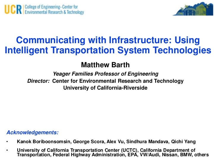Communicating with Infrastructure: Using Intelligent Transportation System Technologies<br />Matthew Barth<br />Yeager Fam...