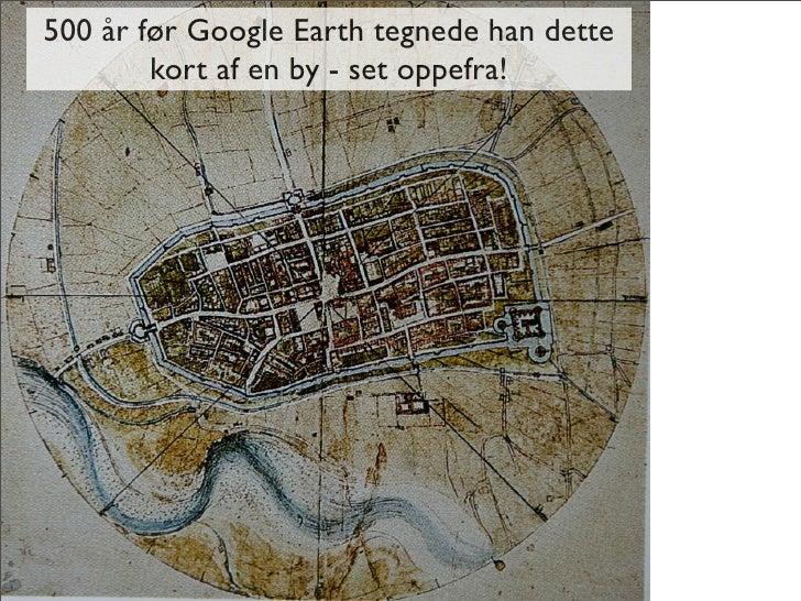 500 år før Google Earth tegnede han dette         kort af en by - set oppefra!