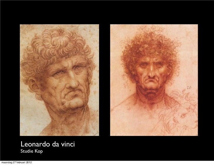 Leonardo da vinci               Studie Kopmaandag 27 februari 2012