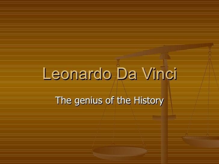 Leonardo Da Vinci The genius of the History