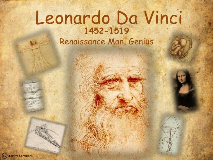 Leonardo Da Vinci<br />1452-1519<br />Renaissance Man, Genius<br />Creative Commons<br />