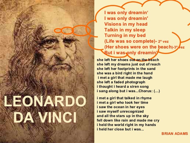 LEONARDO DA VINCI she left her shoes out on the beach she left my dreams just out of reach she left her footprints in the ...