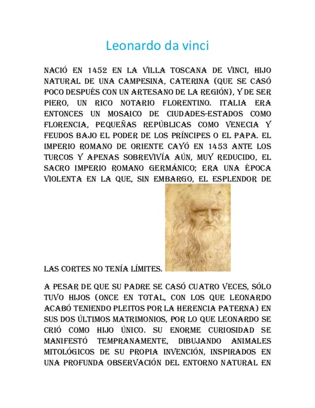 Leonardo da vinciNació en 1452 en la villa toscana de Vinci, hijonatural de una campesina, Caterina (que se casópoco despu...