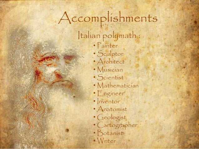 a biography of leonardo da vinci an italian renaissance painter sculptor architect engineer musician Leonardo da vinci (1452-1519) was an italian painter, sculptor, architect, musician, engineer and scientist his many works of genius include the last supper and the.