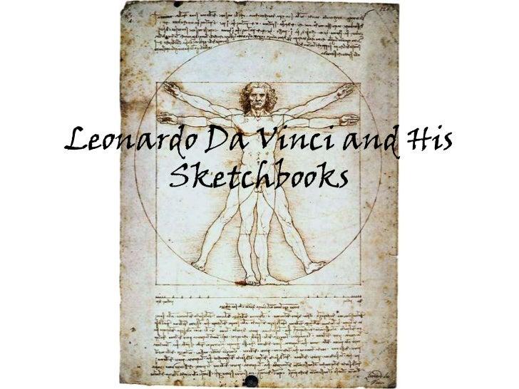 Leonardo Da Vinci and His      Sketchbooks