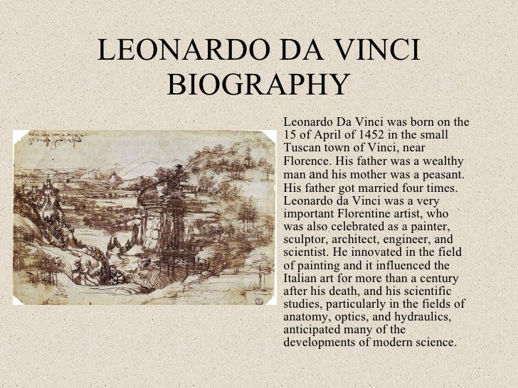 """an introduction to the life and artwork of leonardo da vinci Free essay: the artwork of leonardo da vinci """"sometimes the heavens endow a single individual with such beauty, grace and abilities that, whatever he does."""