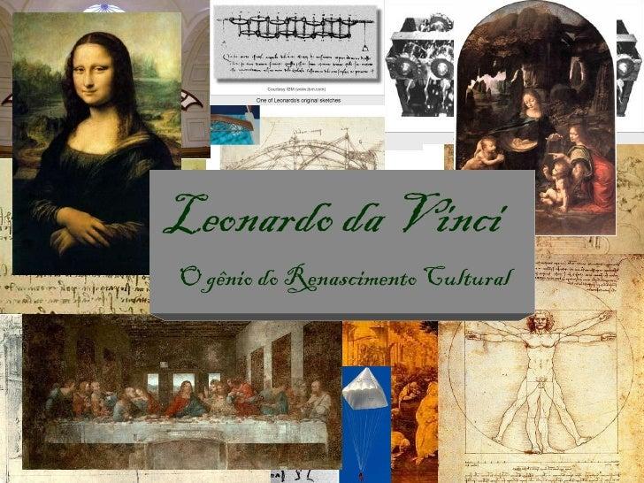 Leonardo da Vinci O gênio do Renascimento Cultural