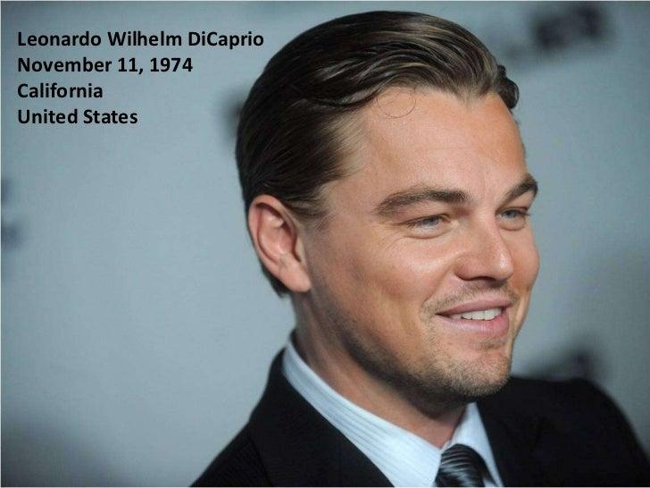 Leonardo Wilhelm DiCaprioNovember 11, 1974CaliforniaUnited States