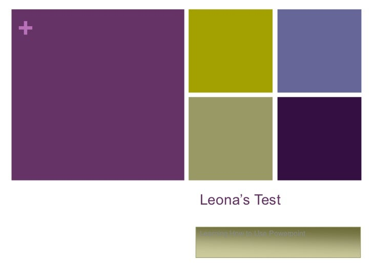 Leona's Test<br />Learning How to Use Powerpoint<br />
