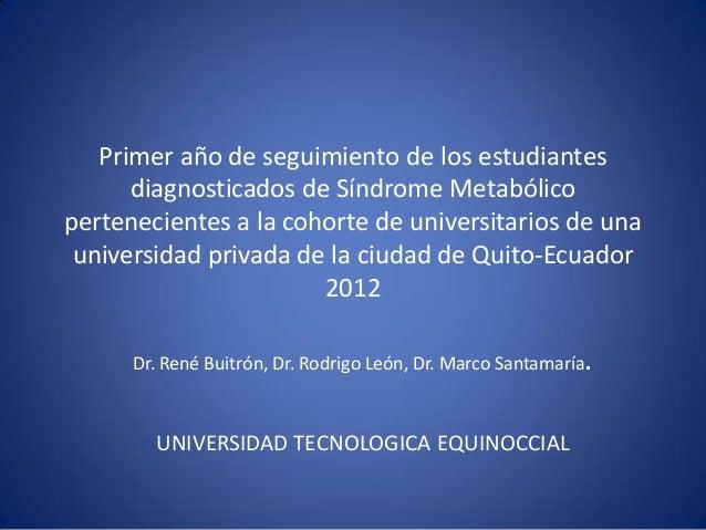 Primer año de seguimiento de los estudiantes diagnosticados de Síndrome Metabólico pertenecientes a la cohorte de universi...