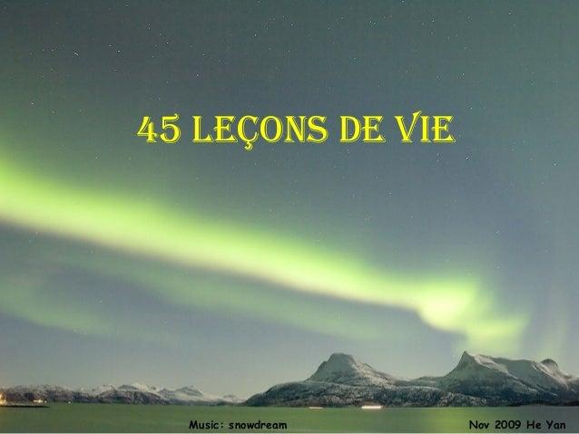 45 leçons de vie Nov 2009 He YanMusic: snowdream