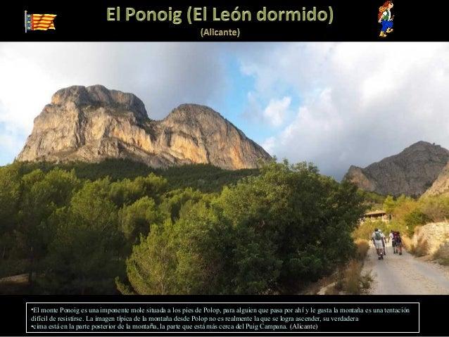 •El monte Ponoig es una imponente mole situada a los pies de Polop, para alguien que pasa por ahí y le gusta la montaña es...