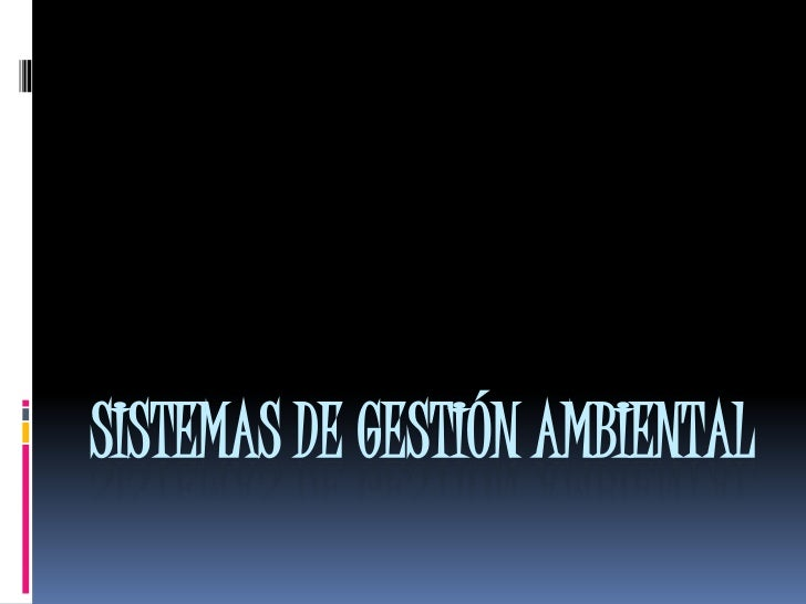 Sistemas de gestión ambiental <br />
