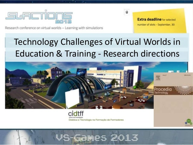 Technology Challenges of Virtual Worlds in Education & Training - Research directions