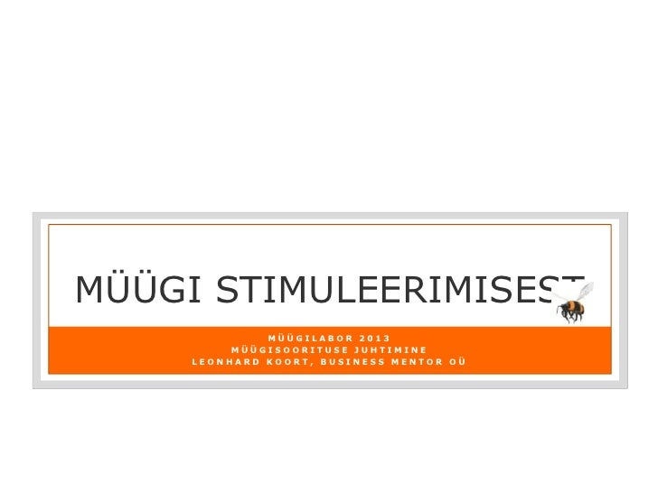MüügiLabor MÜÜK'13: Müügisoorituse stimuleerimisest ja juhtimissüsteemidest