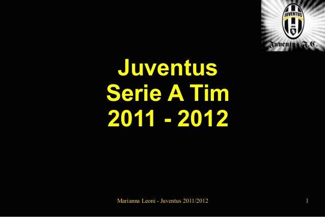 JuventusSerie A Tim2011 - 2012Marianna Leoni - Juventus 2011/2012   1