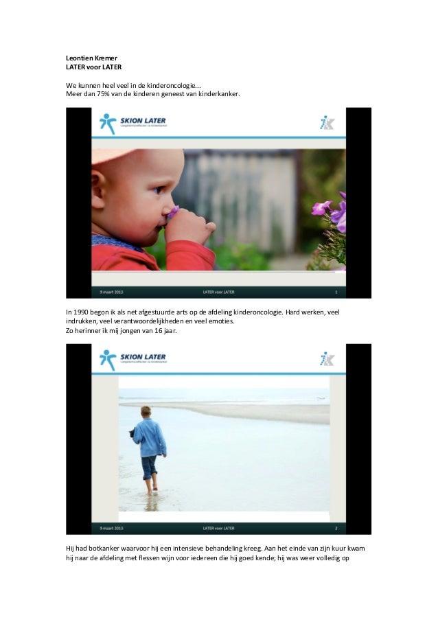 Leontien Kremer LATER voor LATER  We kunnen heel veel in de kinderoncologie...  Meer dan 7...