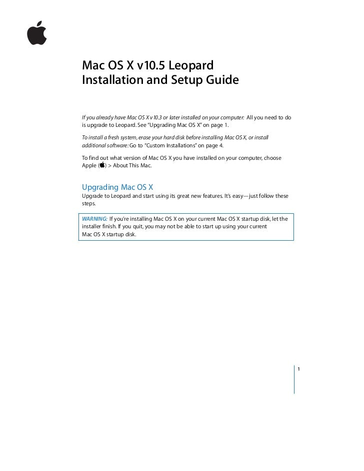 Mac OS X v10.5 LeopardInstallation and Setup GuideIf you already have Mac OS X v10.3 or later installed on your computer: ...