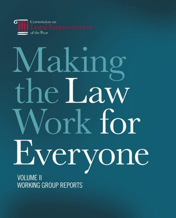 Legal Empowerment of the Poor - Making the law work for everyone