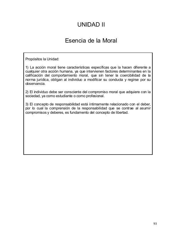 UNIDAD II Esencia de la Moral Propósitos la Unidad: 1) La acción moral tiene características específicas que la hacen dife...