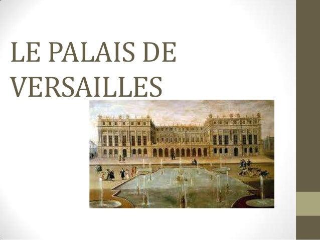 LE PALAIS DEVERSAILLES