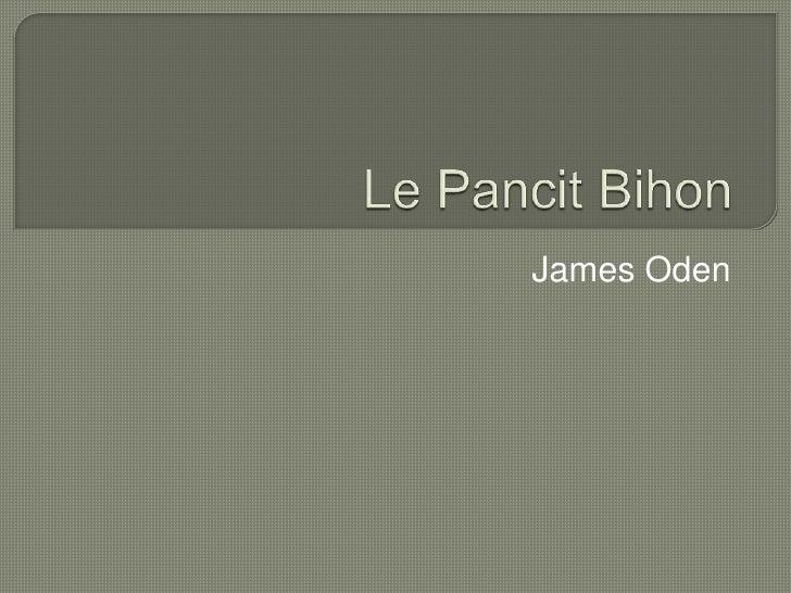 Le PancitBihon<br />James Oden<br />