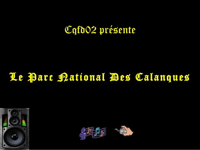 Cqfd02 présenteLe Parc National Des Calanques