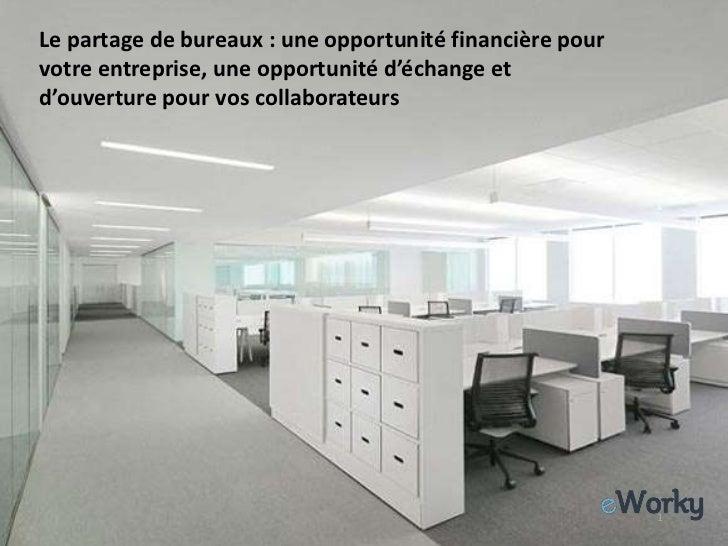 Le partage de bureaux : une opportunité financière pourvotre entreprise, une opportunité d'échange etd'ouverture pour vos ...