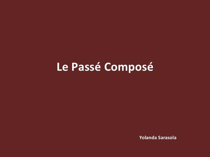 Le Passé Composé Yolanda Sarasola