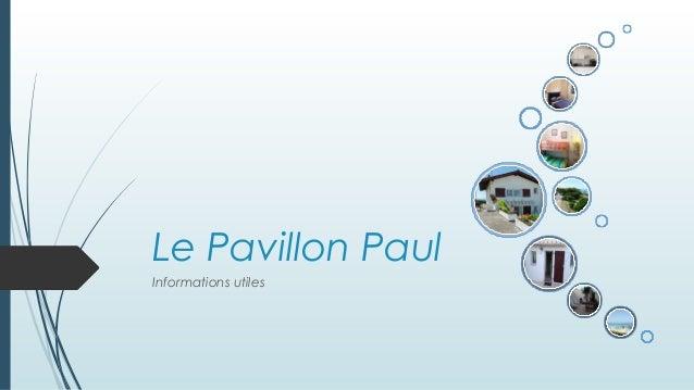 Le Pavillon Paul Informations utiles