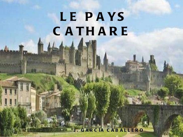 LE PAYS CATHARE J. GARCÍA CABALLERO