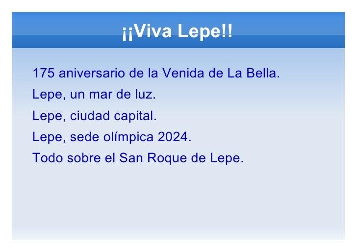 ¡¡Viva Lepe!! <ul><li>175 aniversario de la Venida de La Bella.