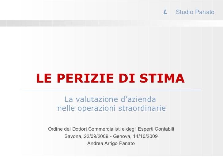 Ordine dei Dottori Commercialisti e degli Esperti Contabili Savona, 22/09/2009 - Genova, 14/10/2009 Andrea Arrigo Panato L...