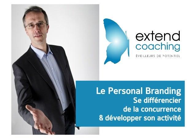 Le Personal Branding Se différencier de la concurrence & développer son activité