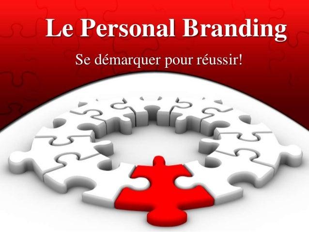 Le Personal Branding Se démarquer pour réussir!