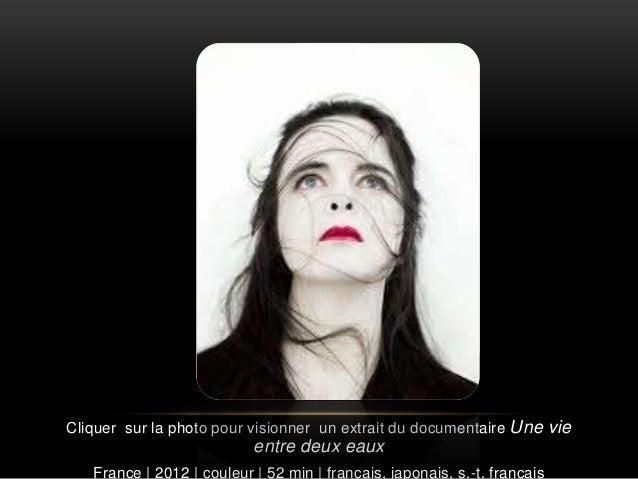 Cliquer sur la photo pour visionner un extrait du documentaire Une vie  entre deux eaux  France   2012   couleur   52 min ...