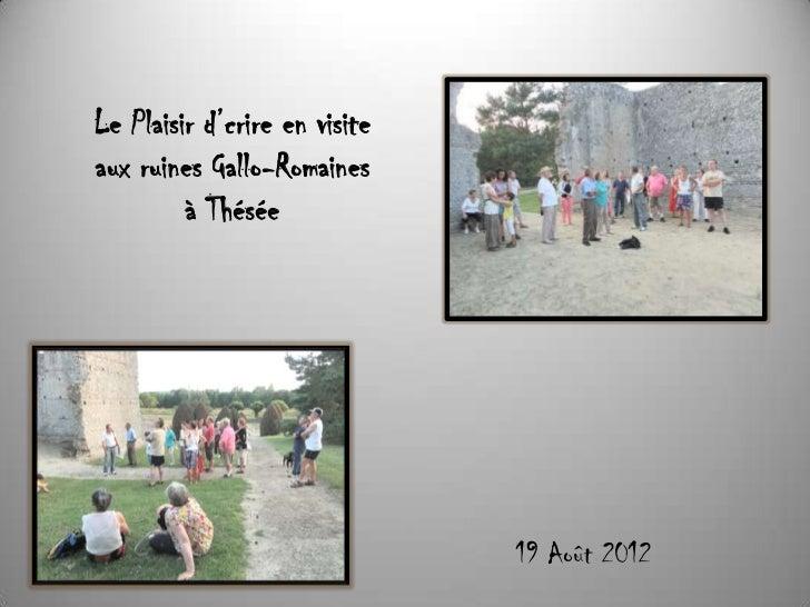 Le Plaisir d'crire en visiteaux ruines Gallo-Romaines         à Thésée                               19 Août 2012