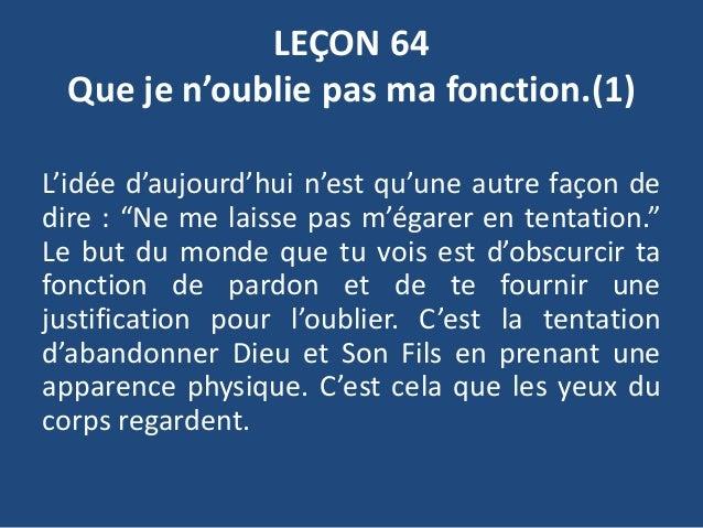 """LEÇON 64 Que je n'oublie pas ma fonction.(1) L'idée d'aujourd'hui n'est qu'une autre façon de dire : """"Ne me laisse pas m'é..."""