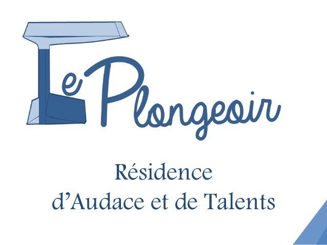 Résidence  d'Audace et de Talents