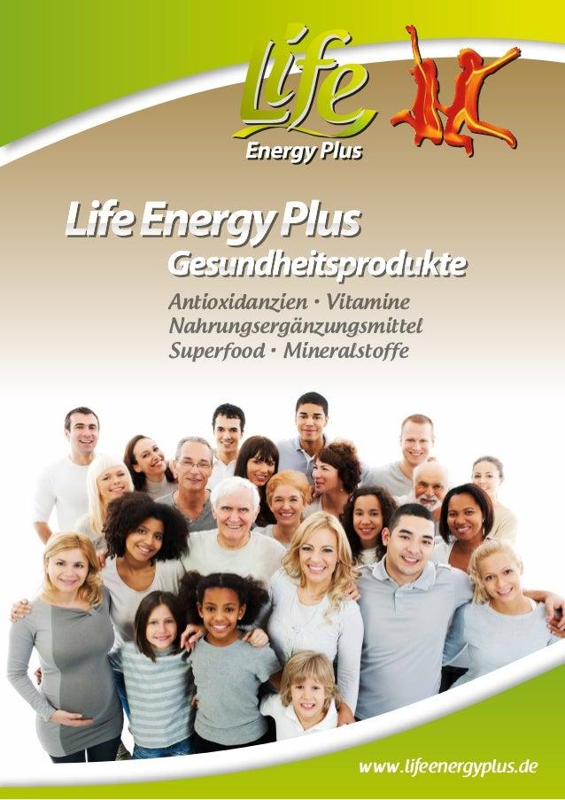 www.lifeenergyplus.de Antioxidanzien • Vitamine Nahrungsergänzungsmittel Superfood • Mineralstoffe