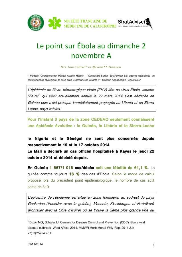 Le point sur Ébola au dimanche 2  novembre A  Drs Jan-Cédric* et Øivind** Hansen  * Médecin Coordonnateur Hôpital Asselin-...