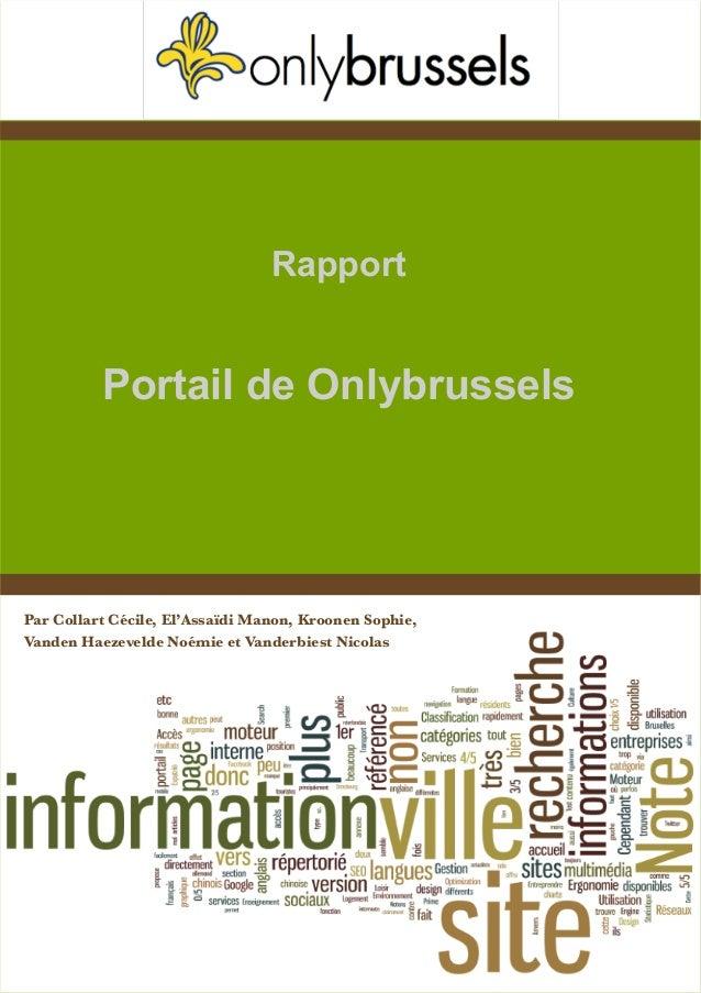 RapportPortail de OnlybrusselsPar Collart Cécile, El'Assaïdi Manon, Kroonen Sophie,Vanden Haezevelde Noémie et Vanderbiest...