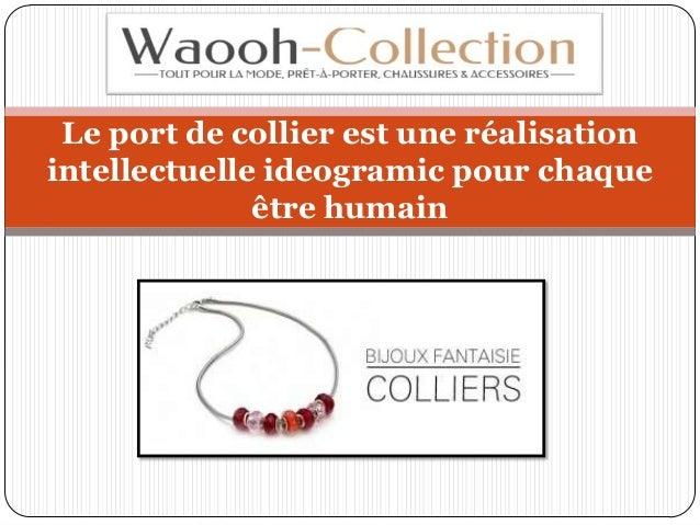 Le port de collier est une réalisation intellectuelle ideogramic pour chaque être humain