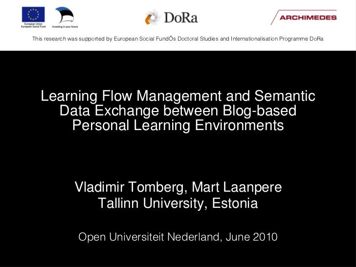 Learning Flow Management and Semantic Data Exchange between Blog-based Personal Learning Environments <ul><li>Vladimir Tom...