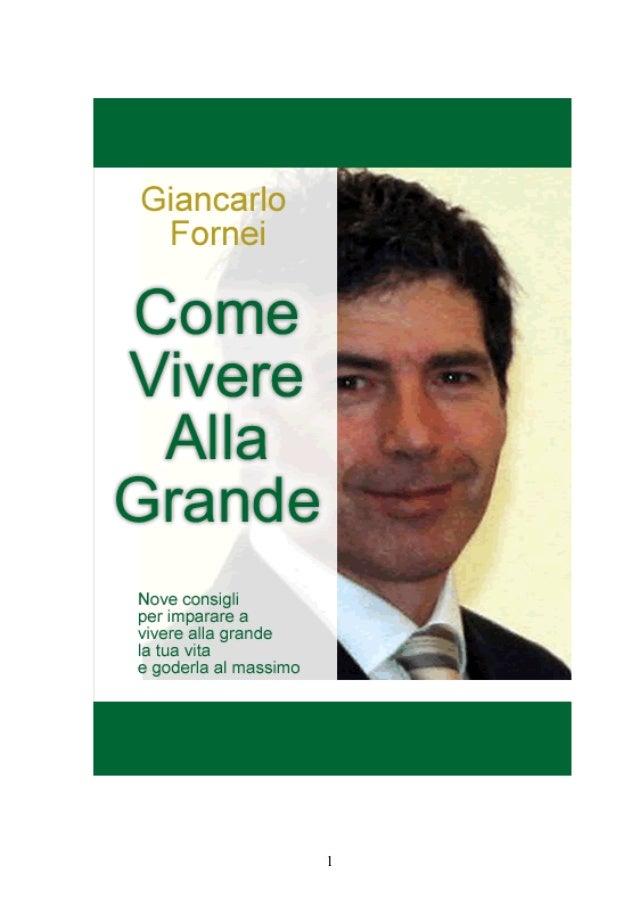 """Le prime 27 pagine di """"Come Vivere Alla Grande"""", l'ultimo libro di Giancarlo Fornei"""