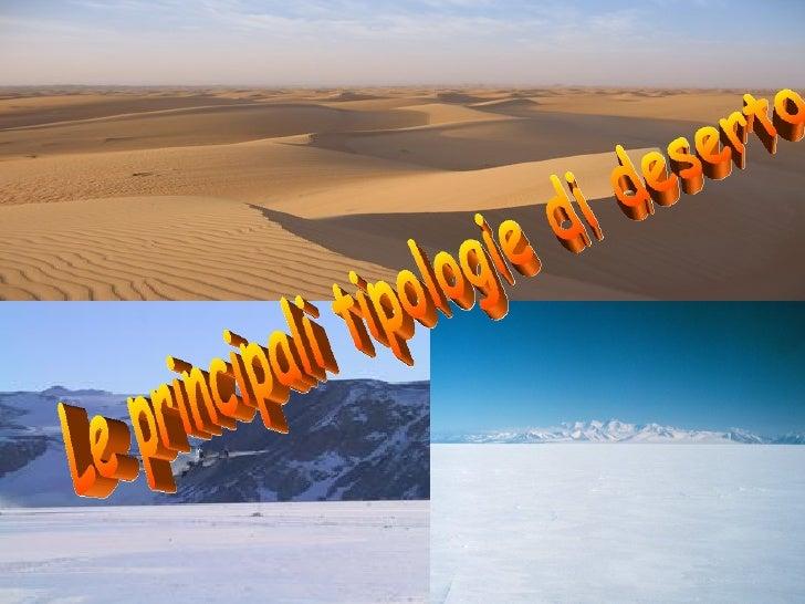 Le principali tipologie di deserto
