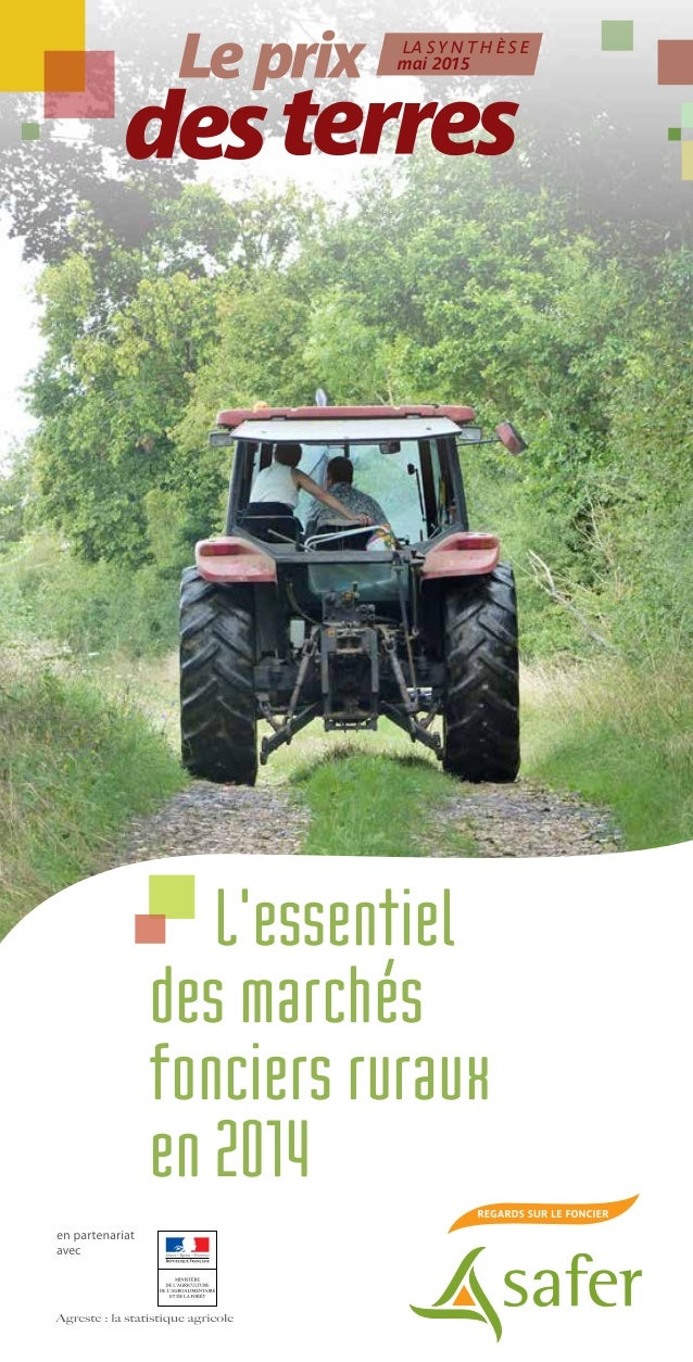 L'essentiel des marchés fonciers ruraux en 2014 LA S Y N T H È S E mai 2015